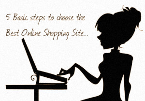 Steps to choose online shopping site